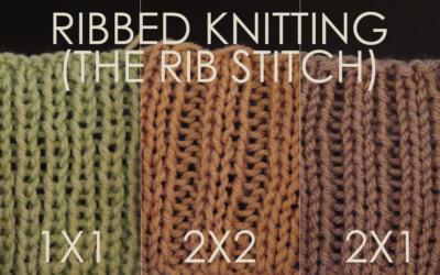 How to Knit: The Rib Stitch